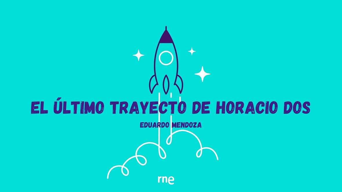 Ficción sonora - El úlitimo trayecto de Horacio Dos - 26/06/12 - Escuchar ahora