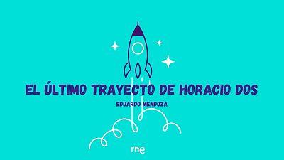Ficci�n sonora - El �litimo trayecto de Horacio Dos - 26/06/12 - Escuchar ahora