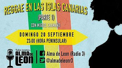 Alma de león - Canarias. El archipiélago del Sonido. (Parte 1) - 20/09/15 - escuchar ahora