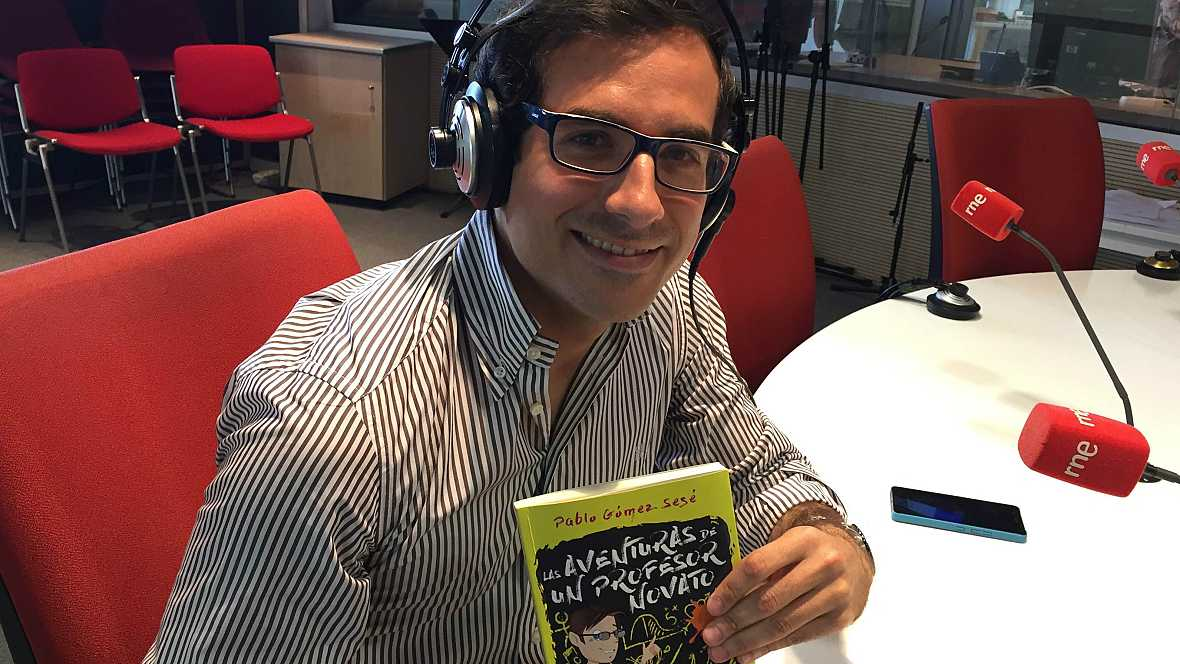 Las mañanas de RNE - Pablo Gómez nos cuenta 'Las aventuras de un profesor novato' - Escuchar ahora