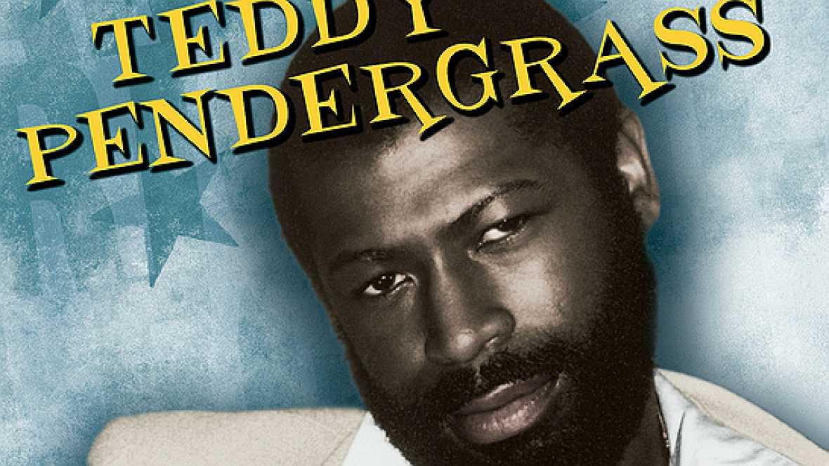 Próxima parada - Teddy Pendergrass fue uno de los vocalistas más importantes del soul - 01/09/16 - Escuchar ahora