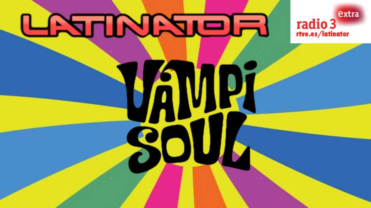 Latinator - VAMPISOUL - Escuchar ahora