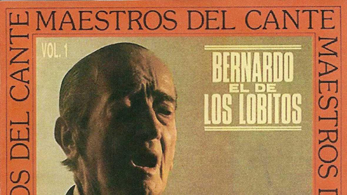 Nuestro flamenco - Bernardo el de los Lobitos, un histórico - 22/09/16 - escuchar ahora