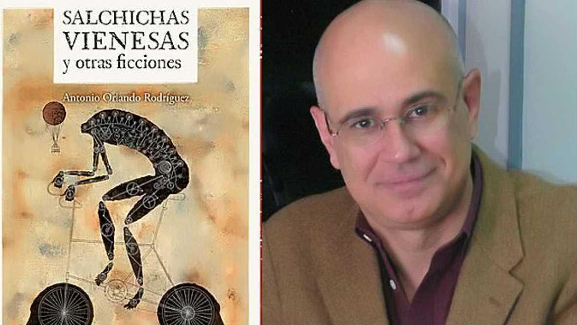 Libros de arena -  Antonio Orlando Rodríguez presenta Salchichas Vienesas y otras ficciones - 01/10/16 - Escuchar ahora