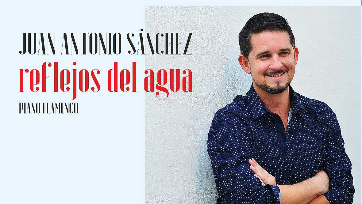 Flamenco en Radio 5 - Juan Antonio Sánchez - 08/10/16 - Escuchar ahora