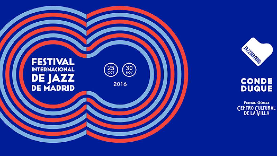 En concierto - Jazzmadrid 16 - 24/10/16 - Escuchar ahora