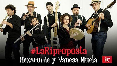 La riproposta - Bisiestos con Hexacorde & Vanesa Muela - 03/12/16 - escuchar ahora