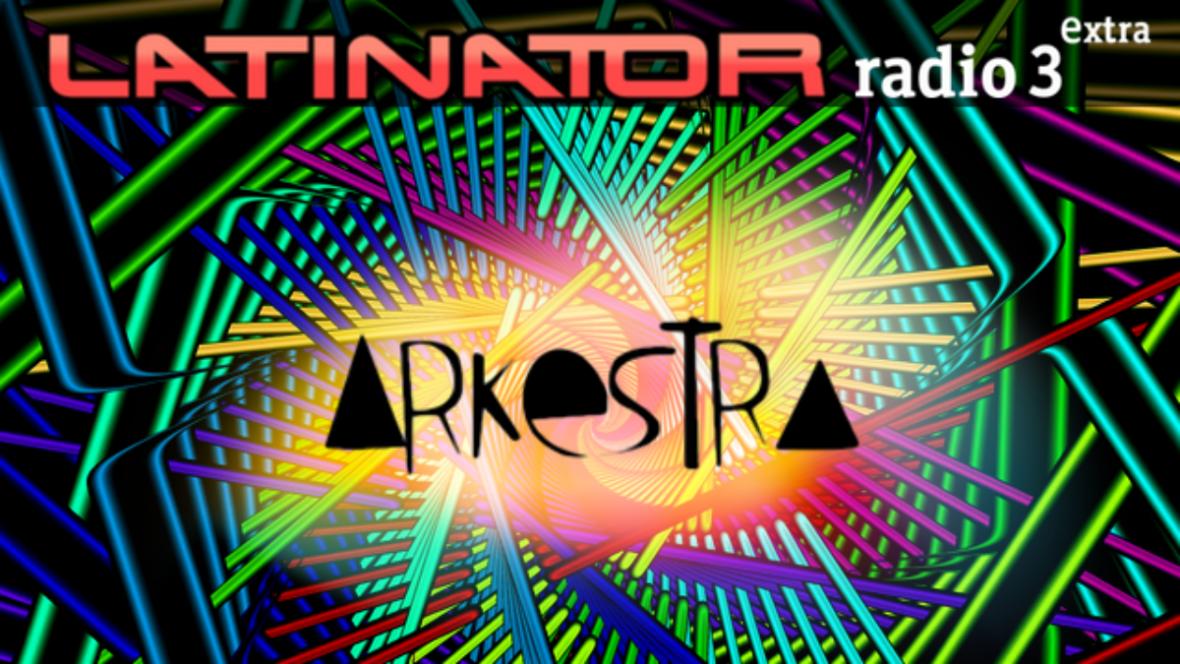Latinator - ARKESTRA DISCOS - 23/03/17 - escuchar ahora
