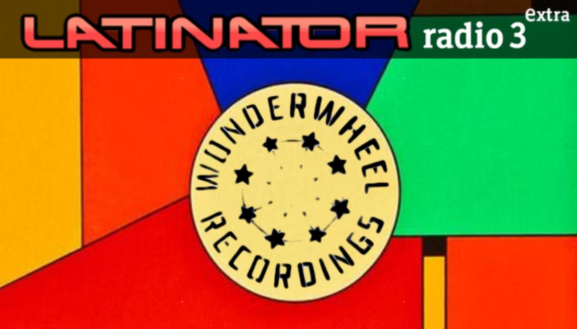 Latinator -  WONDERWHEEL RECORDINGS - 20/04/17 - escuchar ahora