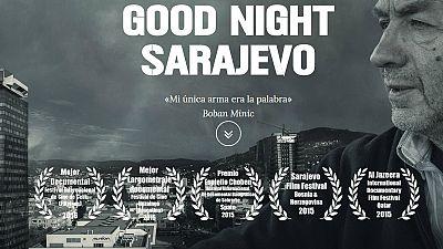 En escena - 'Good night Sarajevo', un documental de Edu Marín y Olivier Algora - 04/05/17 - Escuchar ahora