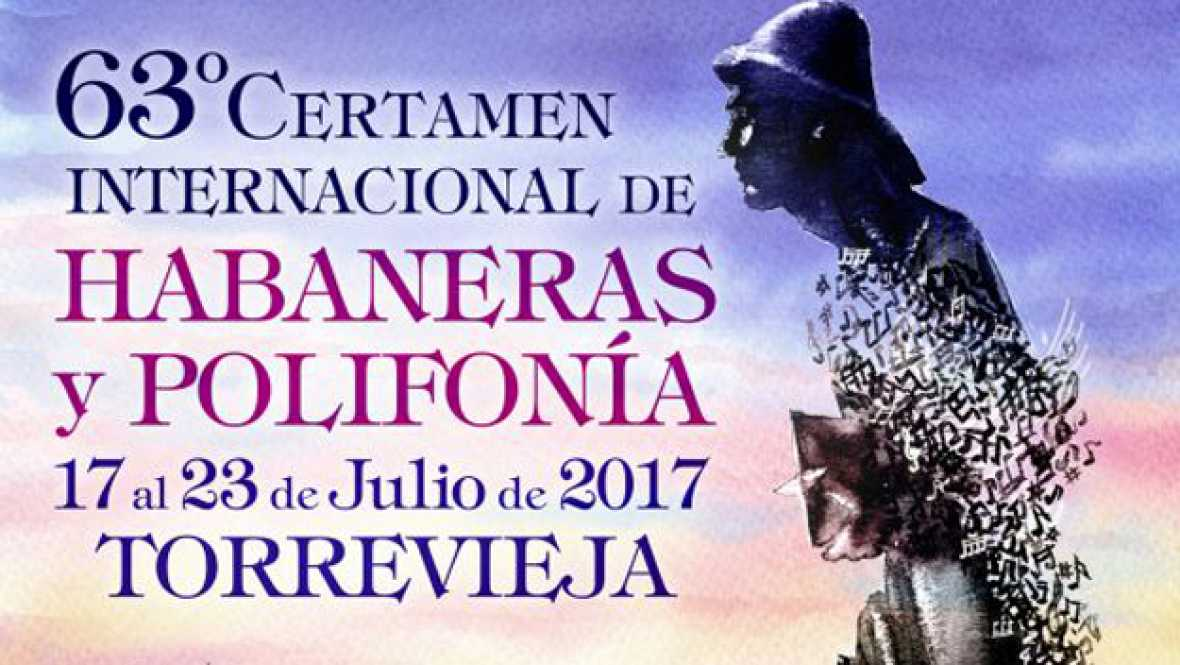 Españoles en la mar -  63 edición Certamen de Habaneras y Polifonía de Torrevieja - 14/07/17 - escuchar ahora