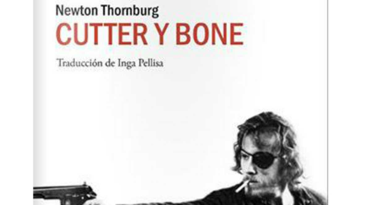 "Entre paréntesis - Lectura recomendada: ""Cutter y Bone"", de Newton Thornburg - 14/09/17 - Escuchar ahora"