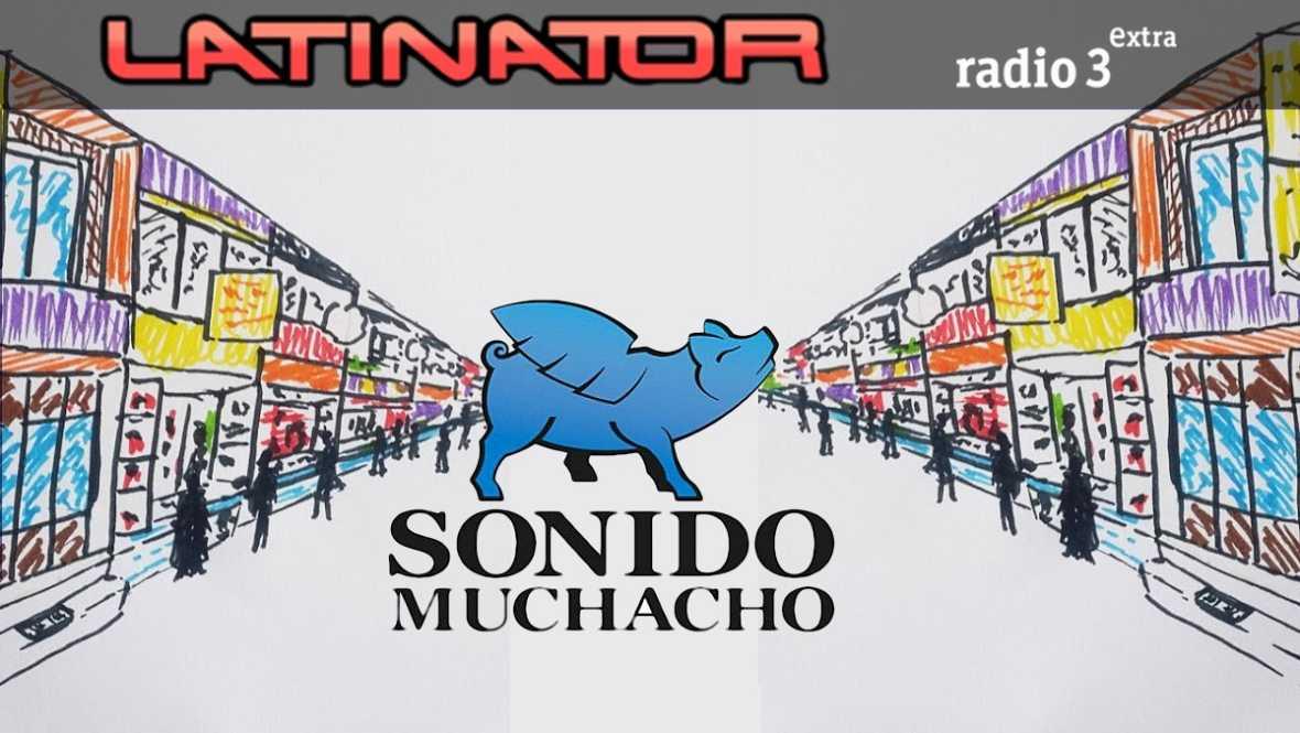 Latinator - SONIDO MUCHACHO - 21/09/17 - escuchar ahora