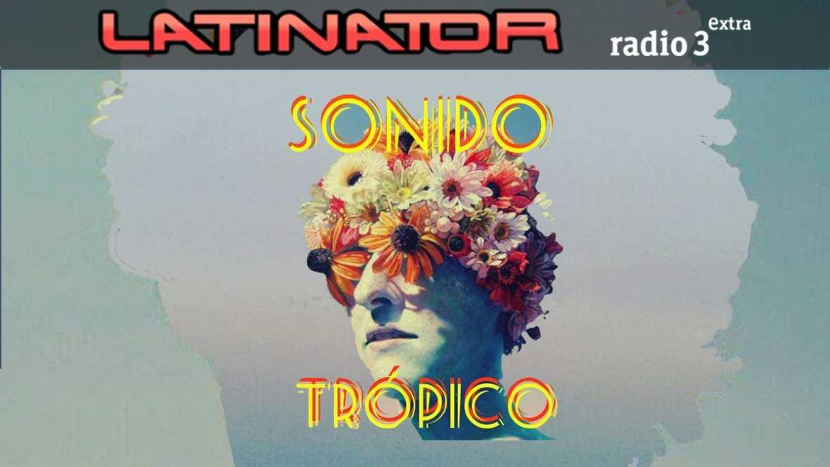 Latinator - SÓNIDO TRÓPICO - Escuchar ahora
