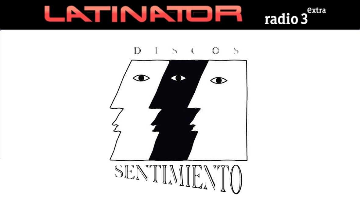 Latinator - DISCOS SENTIMIENTO - 13/10/17 - escuchar ahora