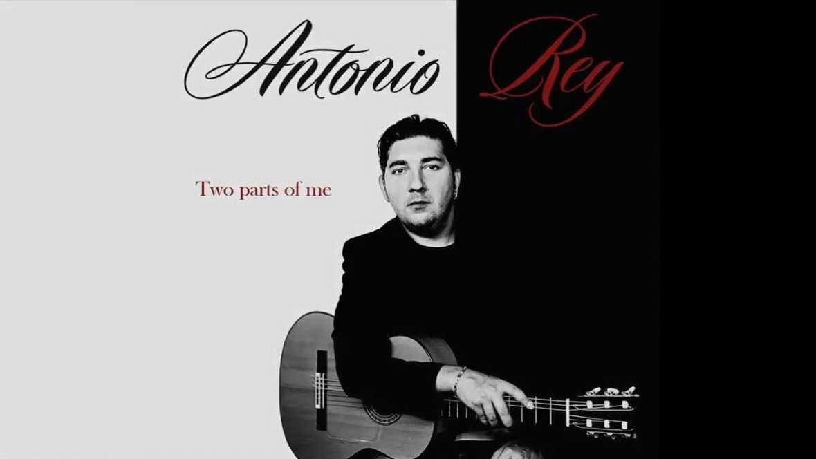 """Contraste flamenco - Antonio Rey: """"Dos partes de mí"""" - 15/10/17 - Escuchar ahora"""