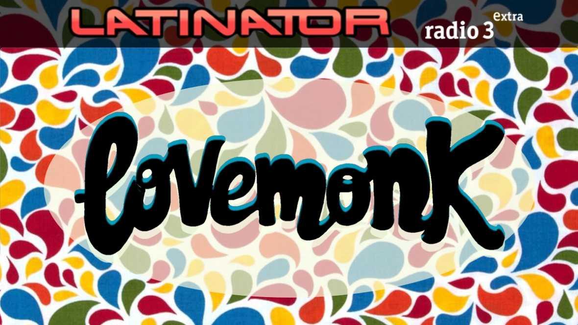 Latinator - LOVEMONK - 09/11/17 - escuchar ahora