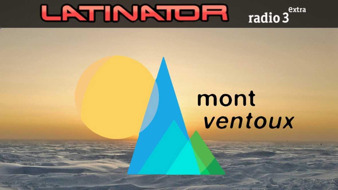 Latinator - MOUNT VENTOUX - 07/12/17 - escuchar ahora
