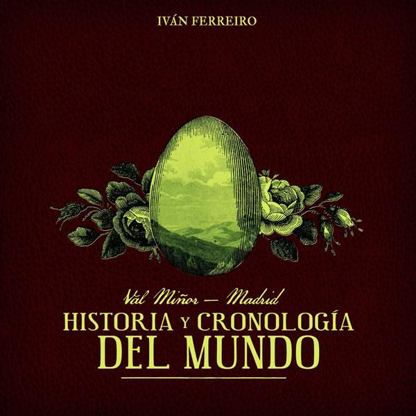 Val Miñor-Madrid: Historia y cronología del mundo - Iván Ferreiro