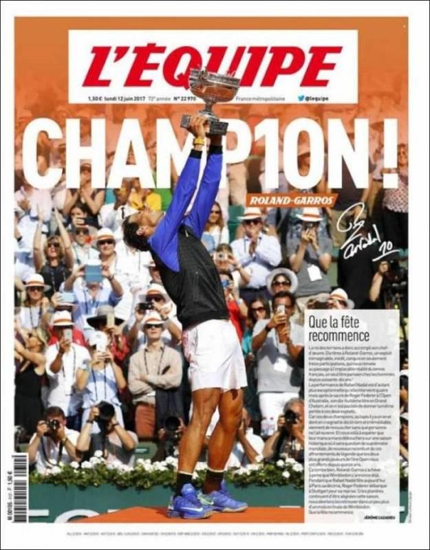 """El diario francés L'Equipe titula con un juego en la palabra """"Champion"""", al que sustituye la i y la o por un 10 que simbolza su décimo título de Roland Garros."""