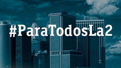 #ParaTodosLa2