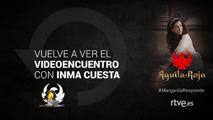 Águila Roja- Vuelve a ver el videoencuentro con Inma Cuesta