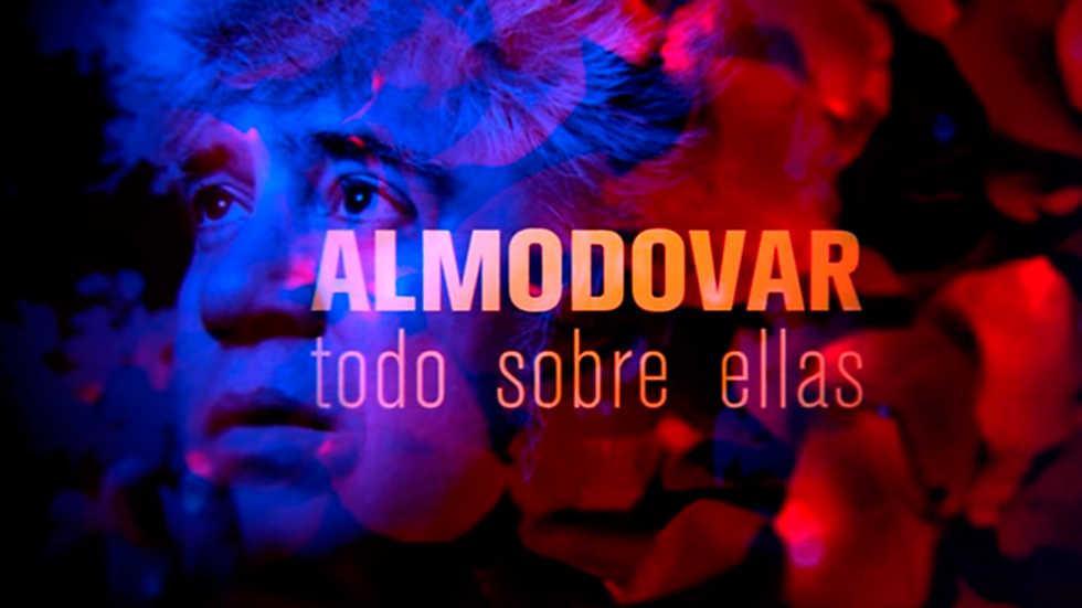 El documental - Almodóvar, todo sobre ellas: Almodóvar por sus musas