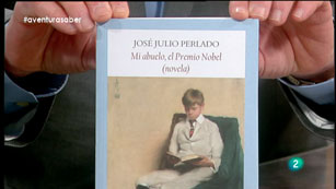 La Aventura del Saber. José Julio Perlado. Mi abuelo el premio Nobel