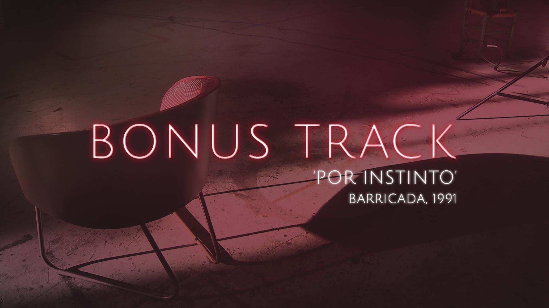 Bonus Track - 'Por instinto', Barricada (Teaser)
