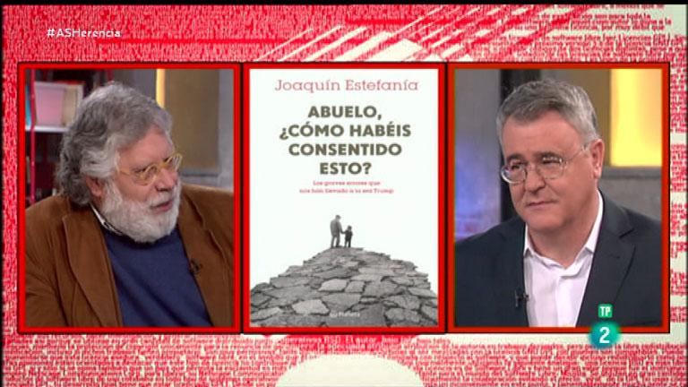 La Aventura del Saber. TVE. Joaquín Estefanía.  'Abuelo, ¿cómo habéis consentido esto? Los graves errores que nos han llevado a la era Trump'