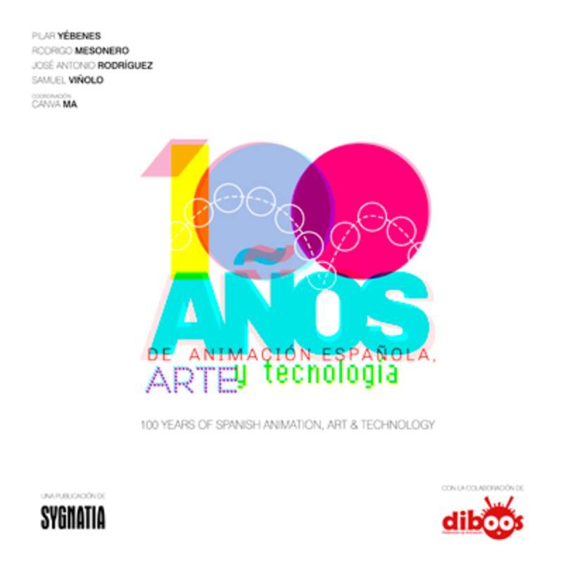 Portada de '100 años de animación española. Arte y tecnología'