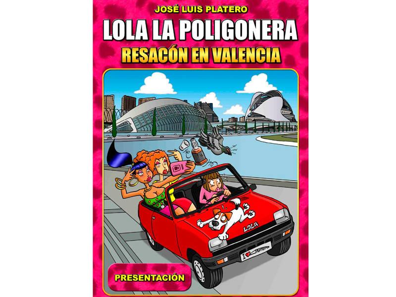 Portada de 'Lola la poligonera. Resacón en Valencia'