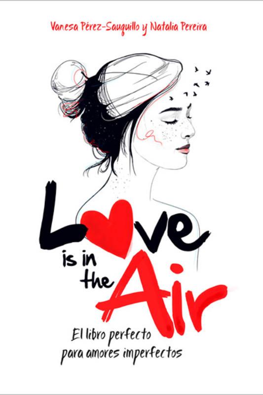 Portada de 'Love is in the Air. El libro perfecto para amores imperfectos'