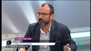 A punto con La 2 - A punto para vivir - Rafael Santandreu - Alegría sin causa