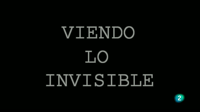 La aventura del saber. Rubén Duro, viendo lo invisible