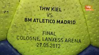 Balonmano - Liga de Campeones EHF. Final Four. Final. THW Kiel - BM Atlético Madrid - 27/05/12