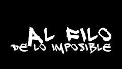 Al filo de lo imposible