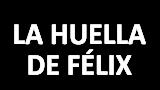La huella de Félix
