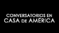 Conversatorios en Casa de América