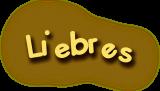 Liebres