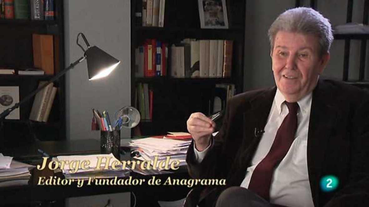 Los oficios de la cultura - Editor. Jorge Herralde - Ver ahora