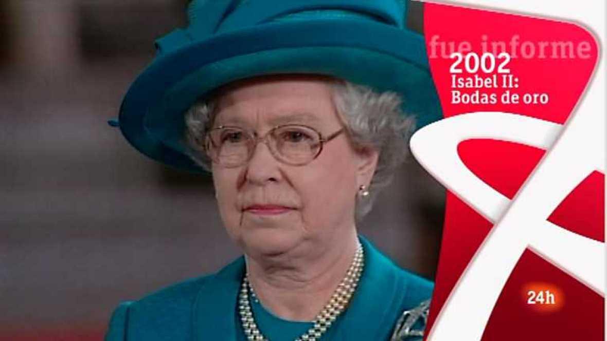 Fue Informe - Isabel II: Bodas de oro - Ver ahora