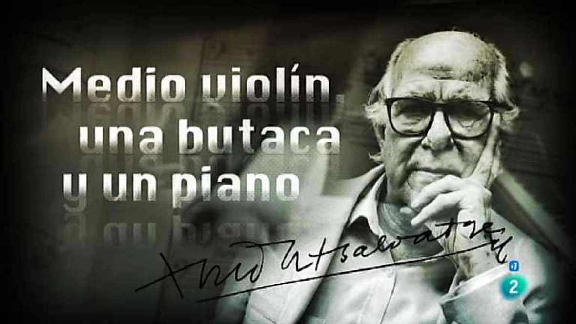El documental - Medio violín, una butaca y un piano. Aniversario Xavier Montsalvatge - Ver ahora