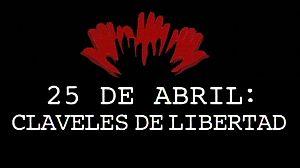 25 de abril: Claveles de libertad