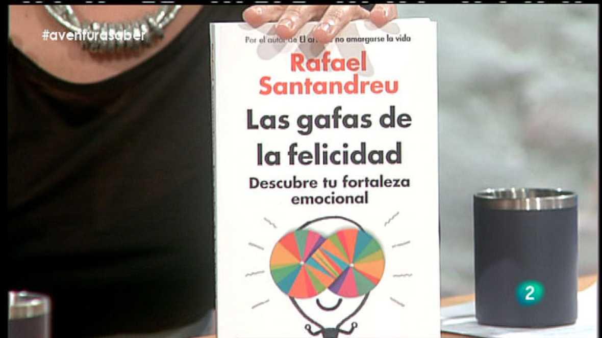 La Aventura del Saber. Rafael Santandreu. Las gafas de la felicidad