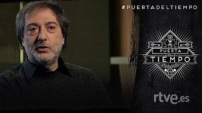 La Puerta del Tiempo - Programa 6 - Javier Olivares
