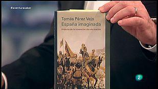 La Aventura del Saber. Tomás Pérez Vejo. España imaginada.  Historia de la invención de una nación