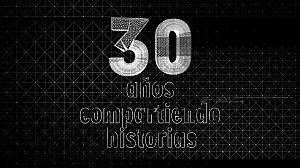 30 años compartiendo historias