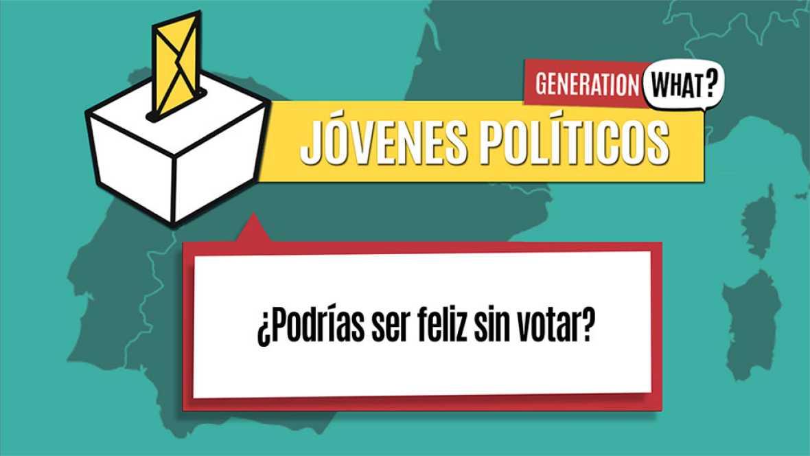 J�venes pol�ticos en Generation What: �Podr�as ser feliz sin votar?