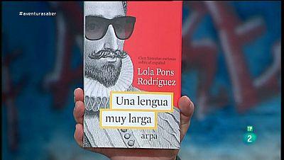 La Aventura del Saber.  �Una lengua muy larga�, Lola Pons Rodr�guez.